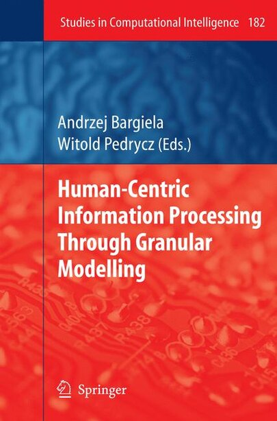 Human-Centric Information Processing Through Granular Modelling by Andrzej Bargiela