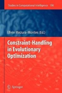 Constraint-Handling in Evolutionary Optimization by Efrén Mezura-Montes