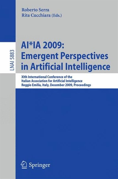 Ai*ia 2009: Emergent Perspectives In Artificial Intelligence: Xith International Conference Of The Italian Asso by Roberto Serra