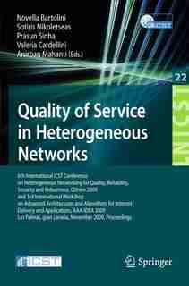 Quality of Service in Heterogeneous Networks: 6th International ICST Conference on Heterogeneous Networking for Quality, Reliability, Security an by Novella Bartolini