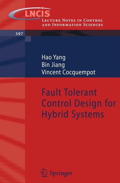Fault Tolerant Control Design for Hybrid Systems by Hao Yang