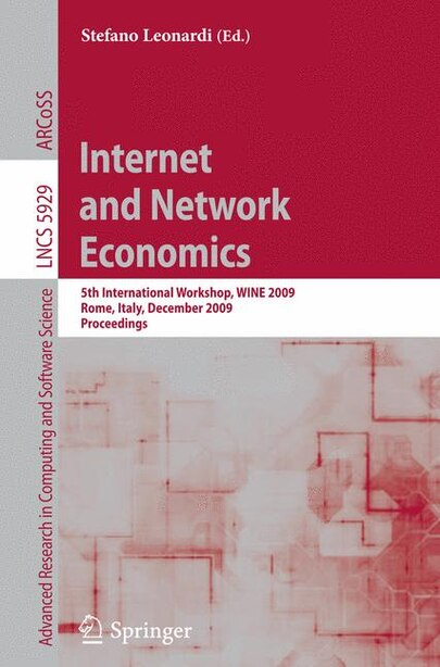 Internet And Network Economics: 5th International Workshop, Wine 2009, Rome, Italy, December 14-18, 2009, Proceedings by Stefano Leonardi