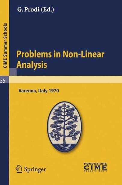 Problems in Non-Linear Analysis: Lectures given at a Summer School of the Centro Internazionale Matematico Estivo (C.I.M.E.) held in by G. Prodi