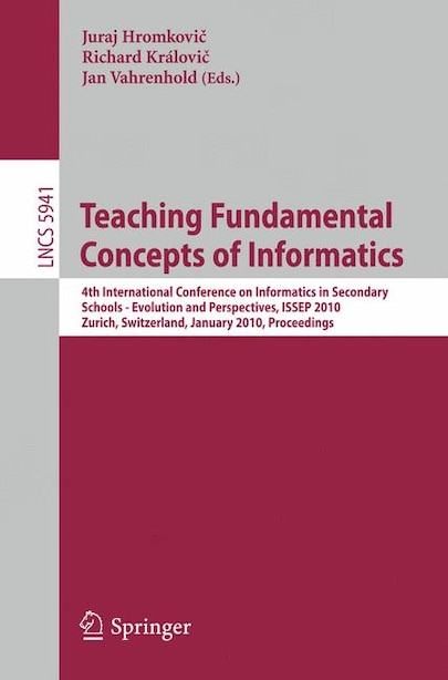 Teaching Fundamental Concepts of Informatics: 4th International Conference on Informatics in Secondary Schools - Evolution and Perspectives, ISSE by Juraj Hromkovi