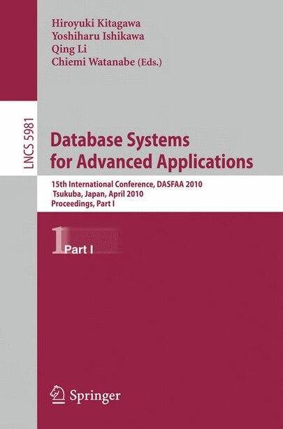 Database Systems for Advanced Applications: 15th International Conference, DASFAA 2010, Tsukuba, Japan, April 1-4, 2010, Proceedings, Part I by Hiroyuki Kitagawa