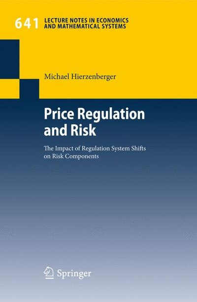 Price Regulation and Risk: The Impact of Regulation System Shifts on Risk Components by Michael Hierzenberger