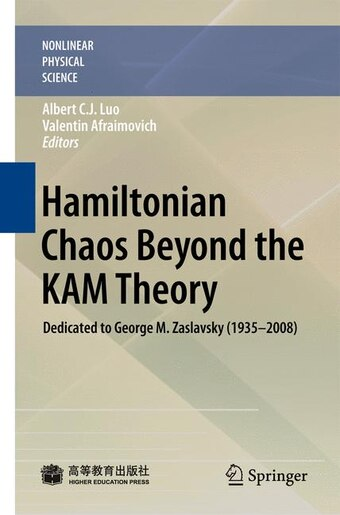 Hamiltonian Chaos Beyond the KAM Theory: Dedicated to George M. Zaslavsky (1935-2008) by Albert C. J. Luo