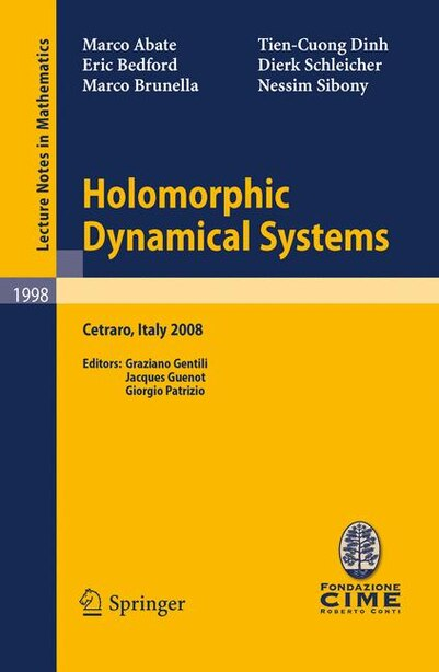 Holomorphic Dynamical Systems: Lectures given at the C.I.M.E. Summer School held in Cetraro, Italy, July 7-12, 2008 by Nessim Sibony