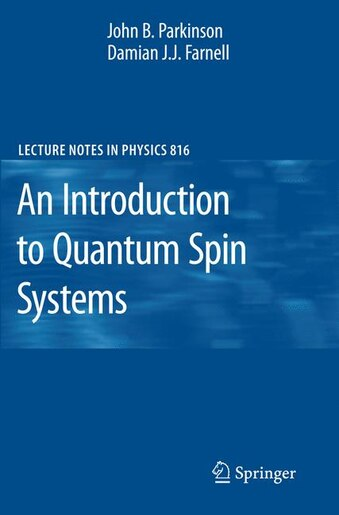 An Introduction to Quantum Spin Systems by John B. Parkinson