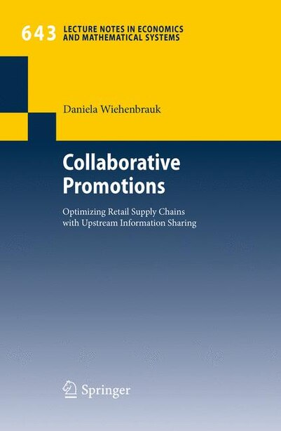 Collaborative Promotions: Optimizing Retail Supply Chains with Upstream Information Sharing by Daniela Wiehenbrauk