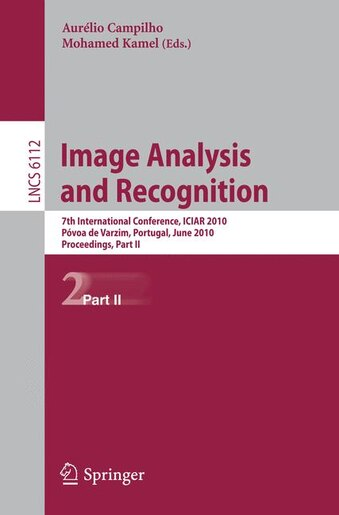 Image Analysis and Recognition: 7th International Conference, Iciar 2010, Povoa De Varzim, Portugal, June 21-23, 2010, Proceedings, by Aurelio Campilho