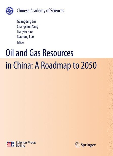 Oil And Gas Resources In China: A Roadmap To 2050 by Guangding Liu