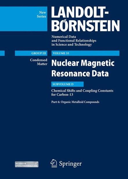 Organic Metalloid Compounds: Subvolume D: NMR Data for Carbon-13, Part 6 by Bozhana Mikhova