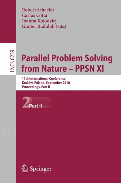 Parallel Problem Solving from Nature, PPSN XI: 11th International Conference, Krakov, Poland, September 11-15, 2010, Proceedings, Part II by Robert Schaefer