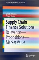 Supply Chain Finance Solutions: Relevance - Propositions - Market Value