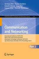 Communication and Networking: International Conference, FGCN 2010, Held as Part of the Future…