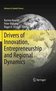 Drivers of Innovation, Entrepreneurship and Regional Dynamics by Karima Kourtit