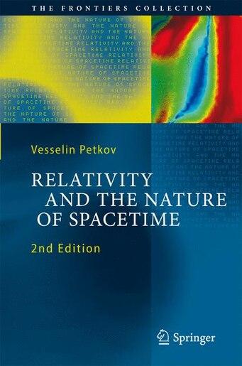 Relativity and the Nature of Spacetime de Vesselin Petkov
