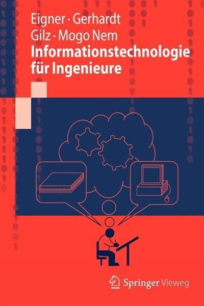 Informationstechnologie Für Ingenieure by Martin Eigner