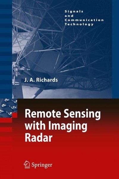Remote Sensing with Imaging Radar by John A. Richards