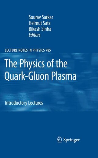 The Physics of the Quark-Gluon Plasma: Introductory Lectures