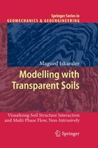 Modelling with Transparent Soils: Visualizing Soil Structure Interaction and Multi Phase Flow, Non…