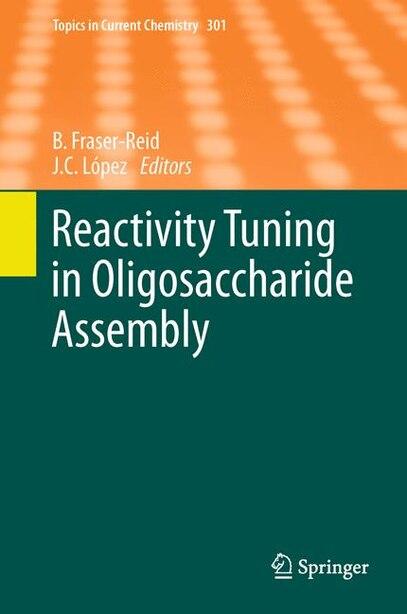 Reactivity Tuning in Oligosaccharide Assembly by Bert Fraser-Reid