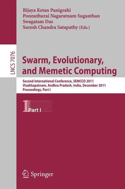 Swarm, Evolutionary, and Memetic Computing: Second International Conference, SEMCCO 2011, Visakhapatnam, India, December 19-21, 2011, Proceedin by Bijaya Ketan Panigrahi
