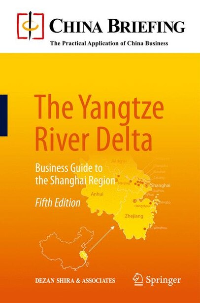 The Yangtze River Delta: Business Guide to the Shanghai Region by Eunice Dezan Shira