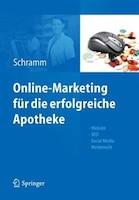 Online-marketing Für Die Erfolgreiche Apotheke: Website, Seo, Social Media, Werberecht