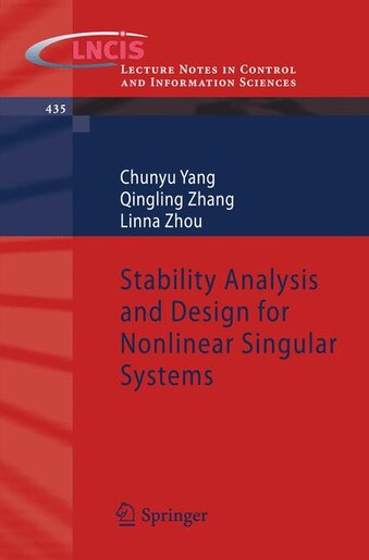 Stability Analysis and Design for Nonlinear Singular Systems de Chunyu Yang