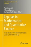 Copulae in Mathematical and Quantitative Finance: Proceedings of the Workshop Held in Cracow, 10-11…