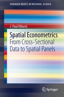 Spatial Econometrics: From Cross-Sectional Data to Spatial Panels