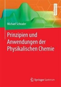Prinzipien Und Anwendungen Der Physikalischen Chemie