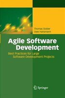 Agile Software Development: Best Practices for Large Software Development Projects