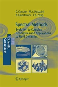 Spectral Methods: Evolution to Complex Geometries and Applications to Fluid Dynamics