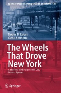 The Wheels That Drove New York: A History of the New York City Transit System