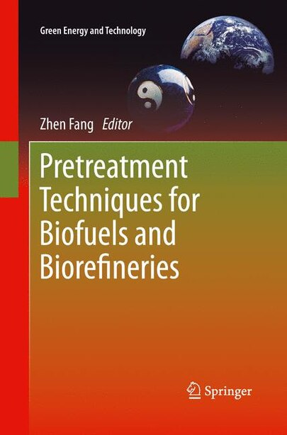 Pretreatment Techniques For Biofuels And Biorefineries by Zhen Fang