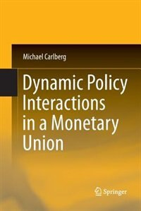 Dynamic Policy Interactions in a Monetary Union by Michael Carlberg