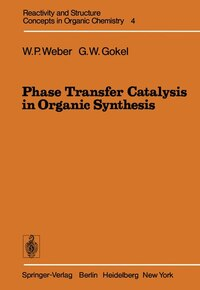 Phase Transfer Catalysis in Organic Synthesis