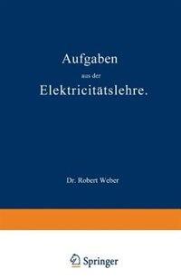 Aufgaben aus der Elektricitätslehre