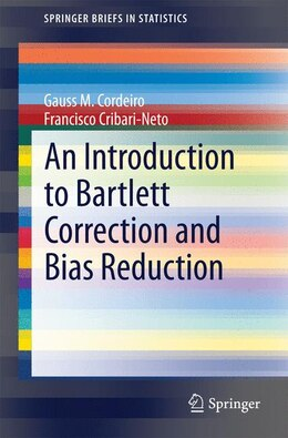 Book An Introduction to Bartlett Correction and Bias Reduction by Gauss M. Cordeiro