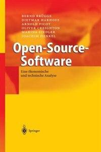 Open-Source-Software: Eine ökonomische und technische Analyse
