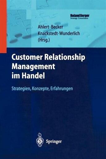 Customer Relationship Management im Handel: Strategien - Konzepte - Erfahrungen by Dieter Ahlert