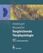 Vergleichende Tierphysiologie: Neuro- und Sinnesphysiologie