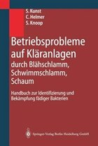 Betriebsprobleme auf Kläranlagen durch Blähschlamm, Schwimmschlamm, Schaum: Handbuch zur…