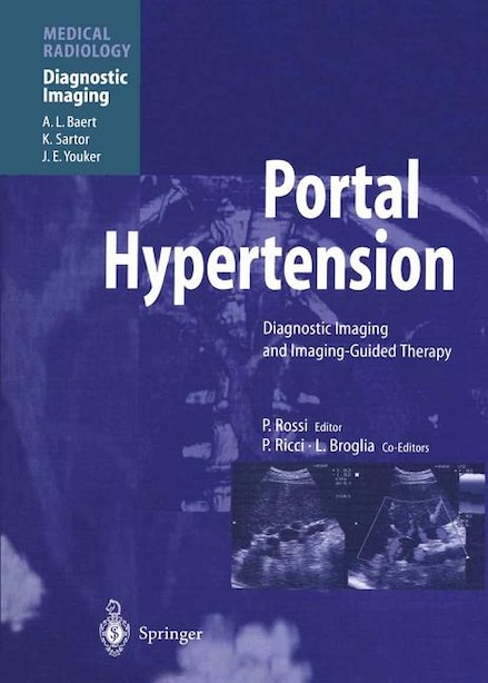 Portal Hypertension: Diagnostic Imaging and Imaging-Guided Therapy by Plinio Rossi