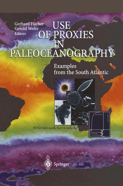 Use of Proxies in Paleoceanography: Examples from the South Atlantic by Gerhard Fischer