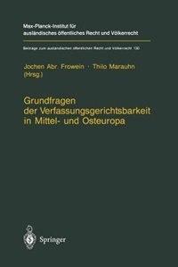 Grundfragen der Verfassungsgerichtsbarkeit in Mittel- und Osteuropa by Jochen A. Frowein