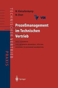 Prozeßmanagement im Technischen Vertrieb: Neue Konzepte und erprobte Beispiele für das Business-to…